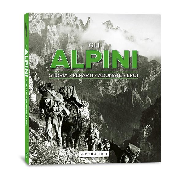 Alpini, storia, reparti, adunate, eroi.