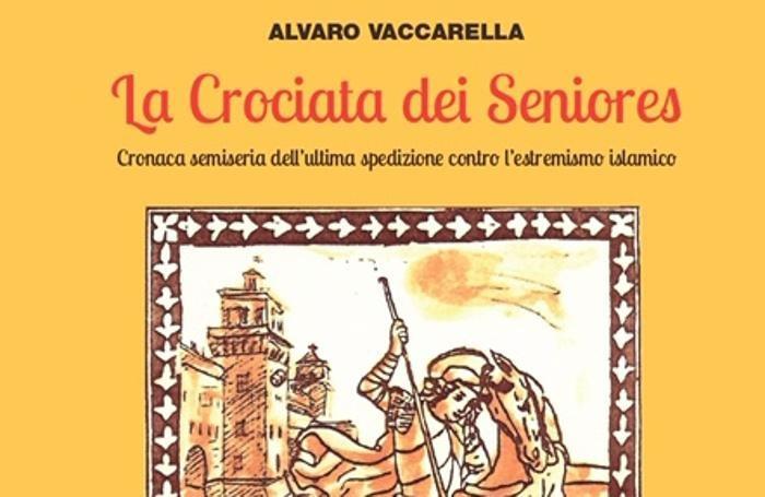 La copertina del romanzo La crociata dei seniores di Avaro Vaccarella