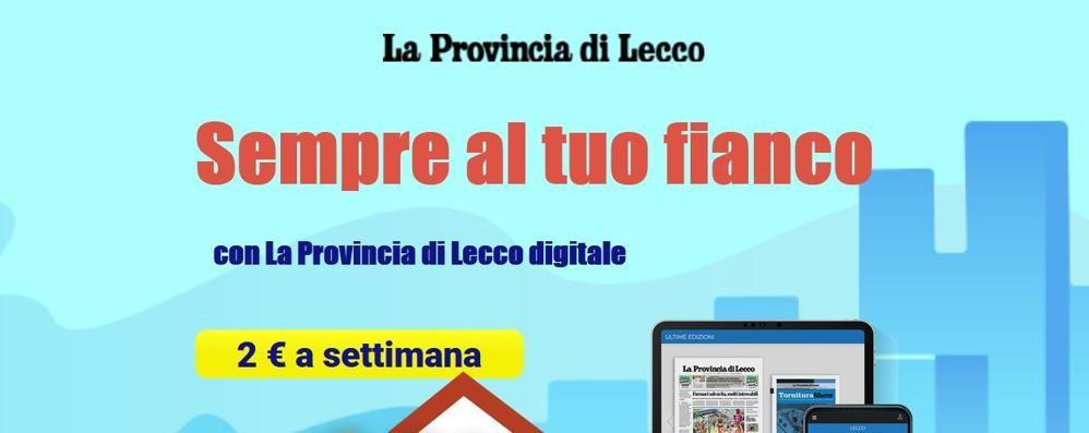 La Provincia di Lecco digitale  2 euro a settimana  e leggi tutto ciò che vuoi
