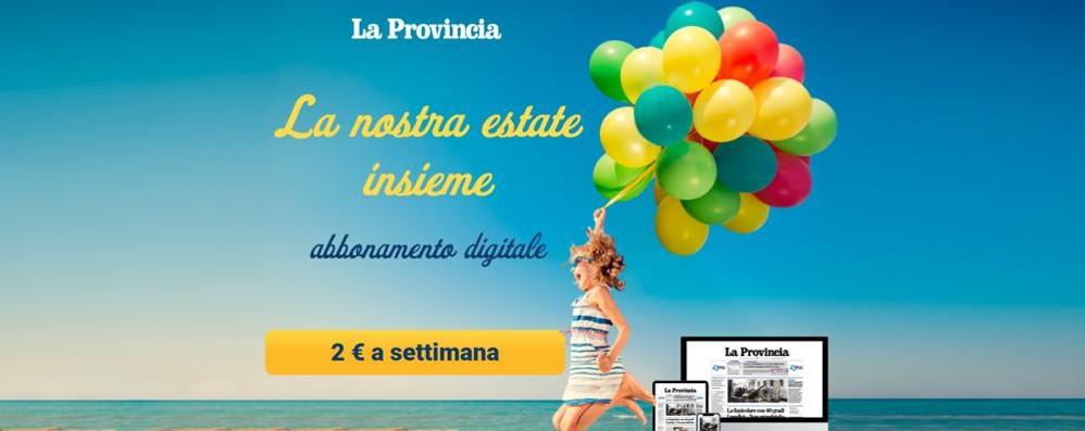 La Provincia digitale  2 euro a settimana  e leggi tutto ciò che vuoi